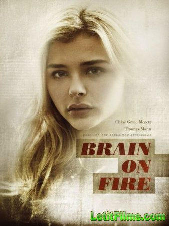 Скачать фильм Разум в огне / Brain on Fire (2016)