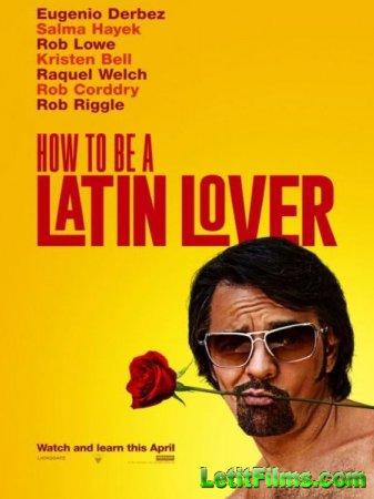 Скачать фильм Как быть латинским любовником / How to Be a Latin Lover (2017 ...
