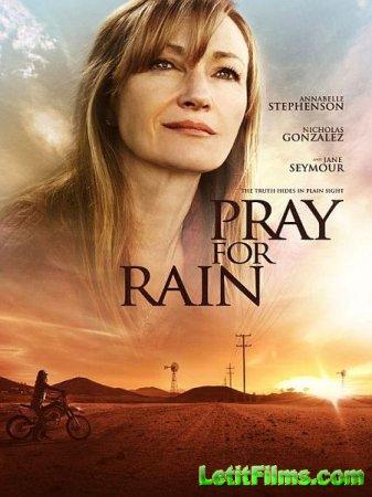 Скачать фильм Молитва о дожде / Pray for Rain (2017)