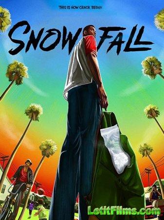 Скачать Снегопад / Snowfall -1 лето (2017)