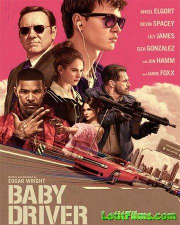 Скачать фильм Малыш на драйве / Baby Driver (2017)