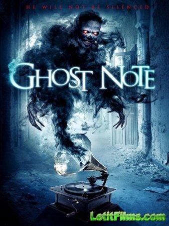 Скачать фильм Нота-призрак / Ghost Note (2017)