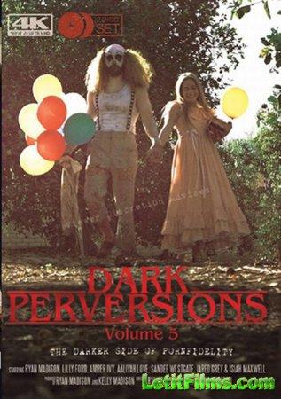 Скачать Dark Perversions 5 / Темные извращения 5 [2017]