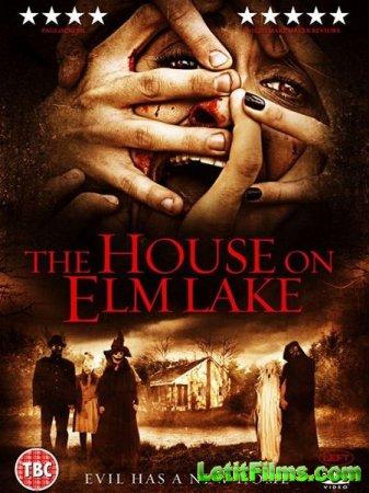 Скачать фильм Дом на озере вязов / House on Elm Lake (2017)