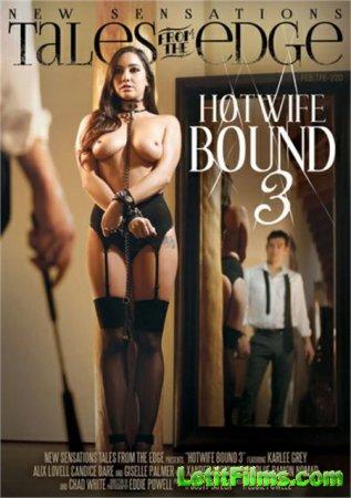 Скачать Hotwife Bound 3 / Связанная горячая жена 3 (2017)