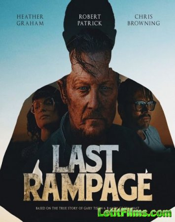 Скачать фильм Последняя ярость / Last Rampage (2017)