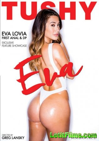 Скачать Eva Lovia - First Anal, First DP [2017]