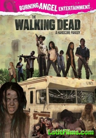 Скачать The Walking Dead: A Hardcore Parody / Ходячие мертвецы: Хардкор пародия (2013)