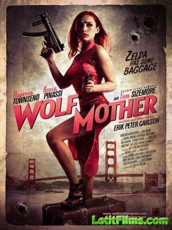 Скачать фильм Мать-волчица / Wolf Mother (2016)