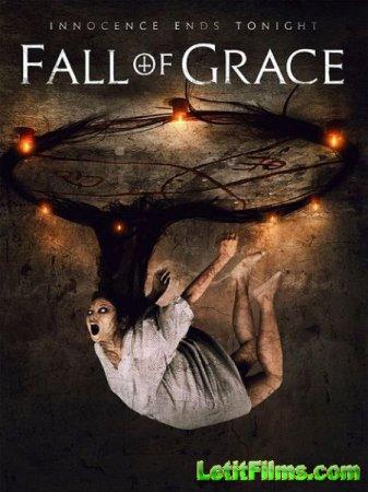 Скачать фильм Грехопадение / Fall of Grace (2017)