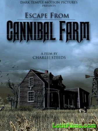 Скачать фильм Побег с фермы каннибалов / Escape from Cannibal Farm (2017)