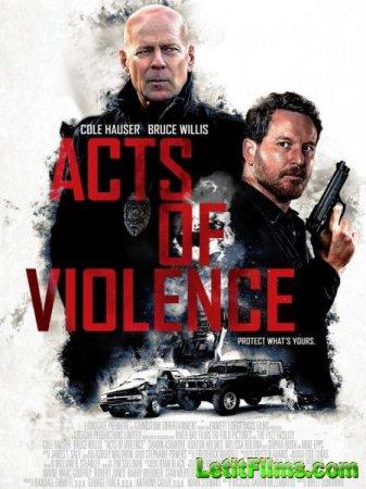 Скачать фильм Акты насилия / Acts of Violence (2018)