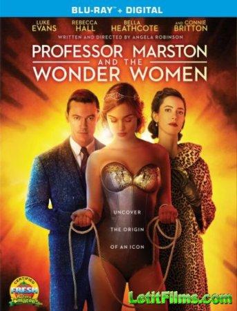 Скачать фильм Профессор Марстон и Чудо-женщины / Professor Marston and the  ...
