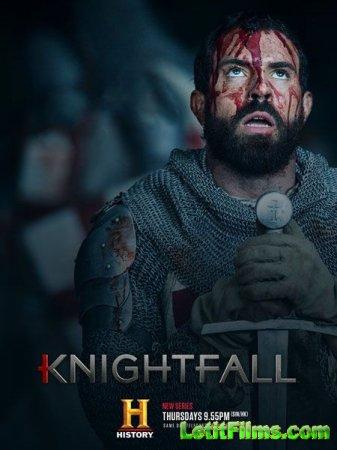 Скачать Knightfall [2017 - 2018]