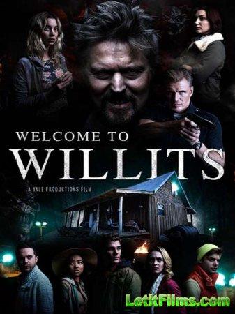 Скачать фильм Добро пожаловать в Уиллитс / Welcome to Willits (2016)