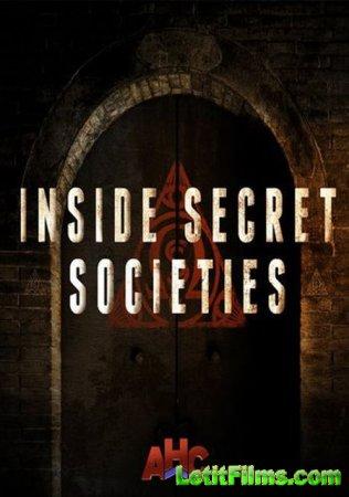Скачать История тайных обществ (На тёмной стороне) / Inside Secret Societies (Secrets Of The Underworld) [2016]