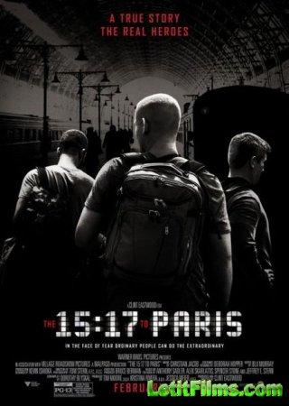 Скачать фильм Поезд на Париж / The 15:17 to Paris (2018)