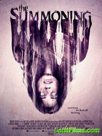 Скачать фильм Вызов мёртвых / The Summoning (2017)