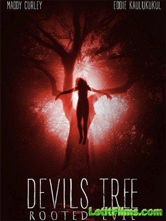 Скачать фильм Дьявольское древо: Корень зла / Devil's Tree: Rooted Evil (2 ...
