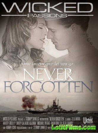 Скачать Never Forgotten / Никогда Не Забывай (2018)