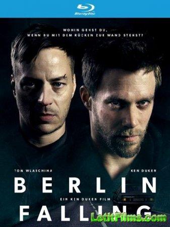 Скачать фильм Падение Берлина / Berlin Falling (2017)