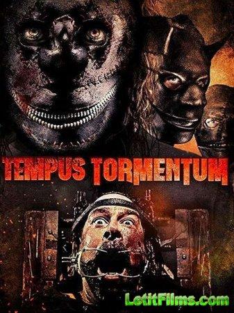 Скачать фильм Время пыток / Tempus Tormentum (2018)
