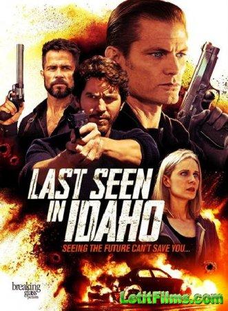 Скачать фильм Разыскивается в Айдахо / Last Seen in Idaho (2018)