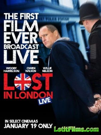 Скачать фильм Потерявшийся в Лондоне / Lost in London (2017)
