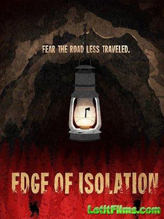 Скачать фильм На грани изоляции / Edge of Isolation (2018)