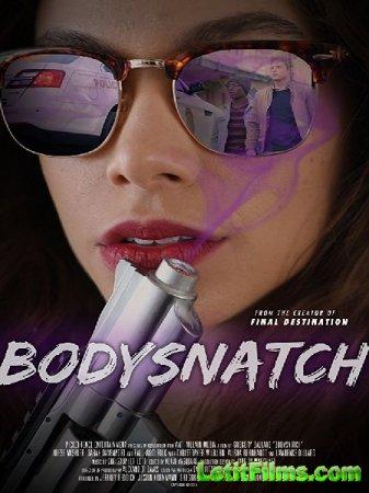 Скачать фильм Похитители тел / Bodysnatch (2018)