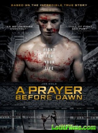 Скачать фильм Предрассветная молитва / A Prayer Before Dawn (2017)