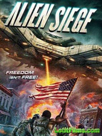 Скачать фильм Инопланетная Осада / Alien Siege (2018)