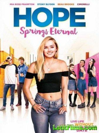 Скачать фильм Надежда умирает последней / Hope Springs Eternal (2018)