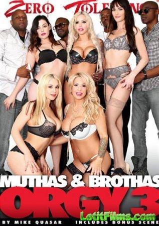 Скачать Muthas & Brothas Orgy 3 / Оргия мамок и братков 3 [2016]