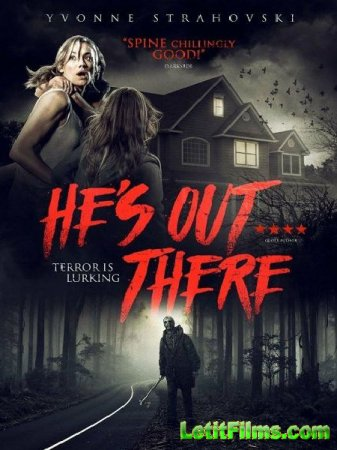 Скачать фильм Он там / He's Out There (2018)