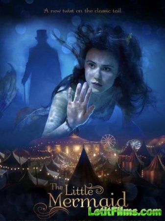 Скачать фильм Русалочка / The Little Mermaid (2018)