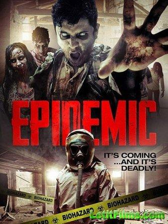 Скачать фильм Эпидемия / Epidemic (2018)