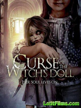 Скачать фильм Проклятие: Кукла ведьмы / Curse of the Witch's Doll (2018)