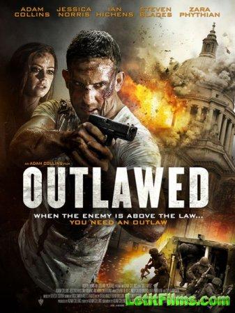 Скачать фильм Вне закона / Outlawed (2018)