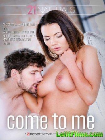 Скачать Come To Me / Иди Ко Мне (2018)
