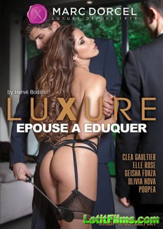 Скачать Luxure - Wife To Educate  Luxure épouse à éduquer [2018]