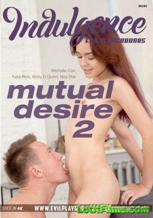 Скачать Mutual Desire 2 / Взаимное желание 2 (2018)