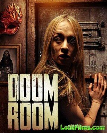 Скачать фильм Комната погибели / Doom Room (2019)
