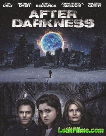 Скачать фильм Когда сомкнётся мгла / After Darkness (2018)