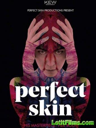 Скачать фильм Идеальная кожа / Perfect Skin (2018)