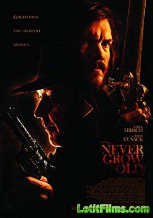 Скачать фильм Не состарится / Never Grow Old (2019)