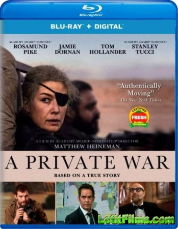 Скачать фильм Частная война / A Private War [2018]