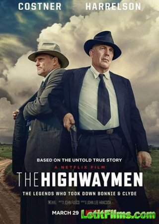 Скачать фильм Разбойники с большой дороги / The Highwaymen [2019]