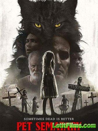Скачать фильм Кладбище домашних животных / Pet Sematary (2019)