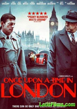 Скачать фильм Однажды в Лондоне / Once Upon a Time in London (2019)